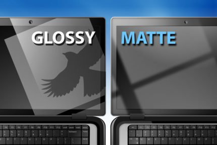 Glossy vs Matte Screen Coating